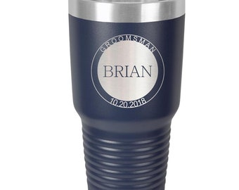 Groomsman Tumbler made of Stainless Steel with Clear Lid - Choices of 12 - 20 - 30 ounce, Color, Design & Spill Proof Lid - Custom Engraved