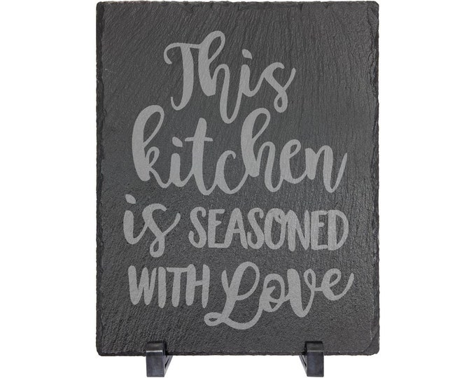 "This Kitchen is Seasoned with Love - Slate 8"" x 10"" with Plastic Feet - Personalized Custom Engraved - House Warming, Anniversary Gift"