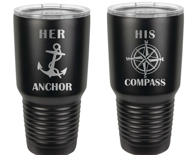 Her Anchor His Compass Tumblers - Set of 2 - Stainless Steel Engraved with Clear Lid - Choices of 12 - 20 - 30 ounce, Color, Name & Date