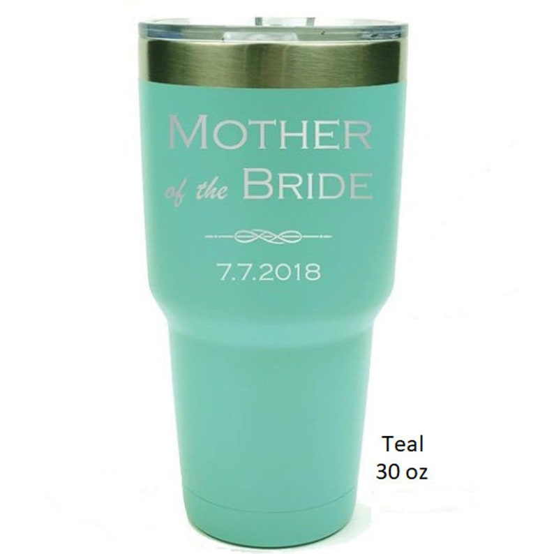 Mother of the Bride Tumbler made of Stainless Steel Custom Engraved with a Clear Lid Color Choices of 12-20 Name /& Date 30 ounce