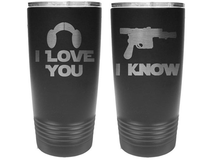 Star Wars Inspired - I Love You I Know - Set of 2 - Stainless Steel Tumblers with Clear Lid - Choices of 12 - 20 - 30 ounce, Color and Text