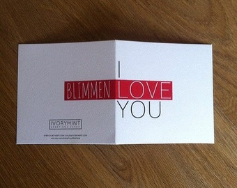 Love greeting card / Anniversary card / Blank Card / Valentine Card / Funny Card / I BLIMMEN love you / Humorous valentines card