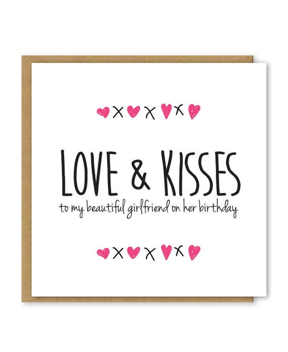 Girlfriend Birthday Card Love And Kisses To My Beautiful