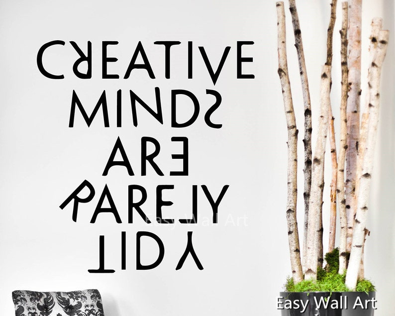 Creative Minds are Rarely Tidy by HappyWallzArt