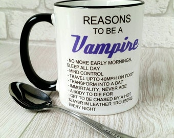 Reasons to be a Vampire mug halloween mug coffee mug tea cup ceramic mug vampire mug blood mug buffy halloween mug  vampire diaries blood