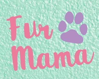 Fur Mama Decal, Dog Mom Decal, Cat Mom Decal, Fur Mom Decal, Dog Car Decal, Cat Car Decal, Fur Mama Car Decal, Fur Mama Sticker Laptop decal