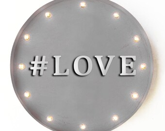 """On Sale! 20"""" #LOVE Round Metal Sign - Plugin or Battery Operated - Love Hashtag Marriage Wedding Couple - Rustic Vintage Marquee Light Up"""