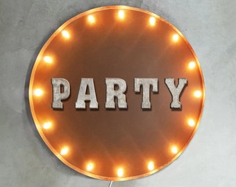 """On Sale! 30"""" PARTY Round Metal Sign - Plugin or Battery Operated - Happy Celebrate Wild Night Birthday - Rustic Vintage Marquee Light Up"""
