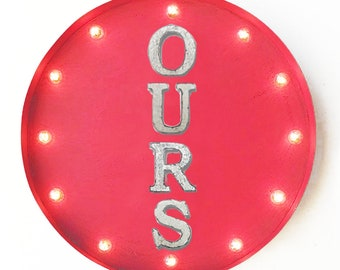"On Sale! 20"" OURS Round Metal Sign - Plugin or Battery Operated - Our Yours Mine Us Together We Share - Rustic Vintage Marquee Light Up"