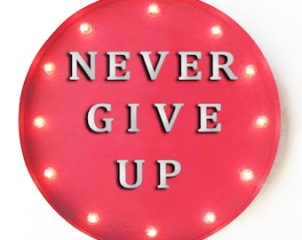 """On Sale! 20"""" Never Give Up Round Metal Sign - Plugin or Battery Operated - Motivational Quote - Rustic Vintage Marquee Light Up"""