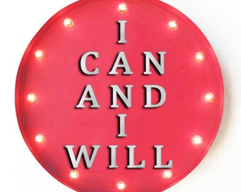 """On Sale! 20"""" I Can And I Will Round Metal Sign - Plugin or Battery Operated - Motivational Quote - Rustic Vintage Marquee Light Up"""