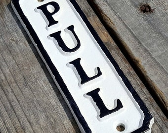 On Sale! - PULL Metal Vintage Antique Style Solid Iron Door Sign Plaque