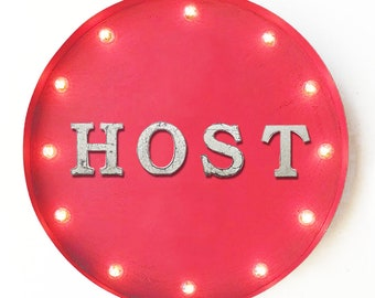 """On Sale! 20"""" HOST Round Metal Sign - Plugin or Battery Operated - Guest Owner Renter Food Eat Hostess - Rustic Vintage Marquee Light Up"""