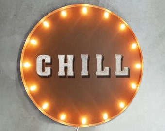 "On Sale! 30"" CHILL Round Metal Sign - Plugin or Battery Operated - Chill Out Chillout Chillax Relax Unwind - Rustic Vintage Marquee Light Up"