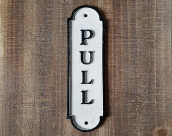 On Sale! - PULL Sign Solid Cast Iron Metal Vintage Antique Style Entry Door Sign Plaque
