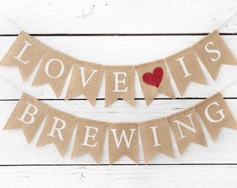 valentines LOVE IS BREWING Banner,bridal shower banner,Bridal Shower Decoration,Bachelorette Party Decoration,Bride to be,tea party banner