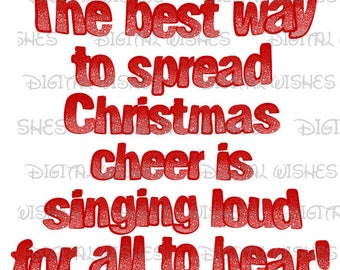 Elf Best way to spread Christmas cheer is singing loud for all to hear Digital Iron on clip art image INSTANT DOWNLOAD DIY for Shirt