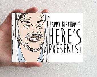 Funny Birthday Card, Here's Presents Birthday Card, The Shining Inspired Birthday Card, Funny Movie Inspired Birthday Card, Happy Birthday