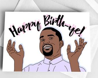 Happy Birthday Greeting Card, Kanye West Birthday Card, Happy Birth-ye Kanye West Card, Greeting Card Birthday, Pun Birthday Card Kanye West