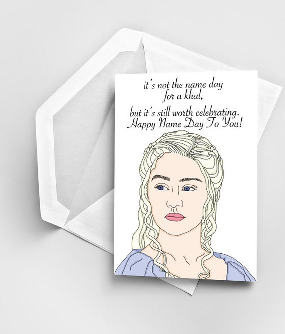 Birthday Card, Game of Thrones Khaleesi Name Day Card, Game of