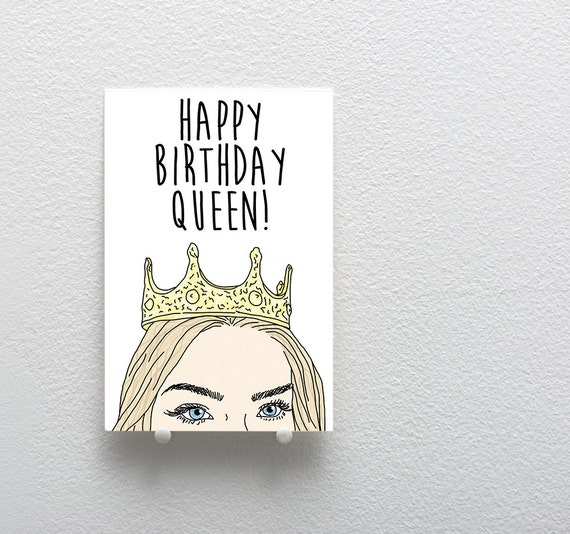 Birthday Card Happy Birthday Queen Card Birthday Greeting Etsy
