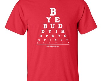 Eye Chart BYE BUDDY Hope You Find Your Dad Eye Chart ELF Movie Ferrell Men's Tee Shirt 585