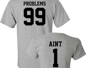 cf5a1498c7 Problems 99 & Aint 1 - Matching Couple Shirts - His and Her T-Shirts - Love  Tees