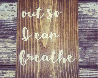 Breathe out so I can breathe you in, everlong wood sign, hand painted wood sign, everlong song lyrics, foo fighters,