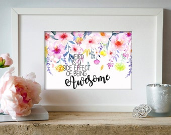 Weird is a side effect of being awesome Digital art Printable