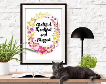 Grateful Thankful and Blessed Digital Art Printable