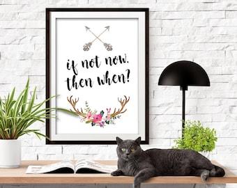 If not now, then when Digital Art Print