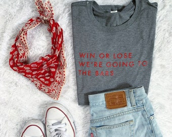 Win Or Lose We're Going To The Bars tee