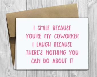 PRINTED I Smile Because Youre My Coworker 5x7 Greeting Card