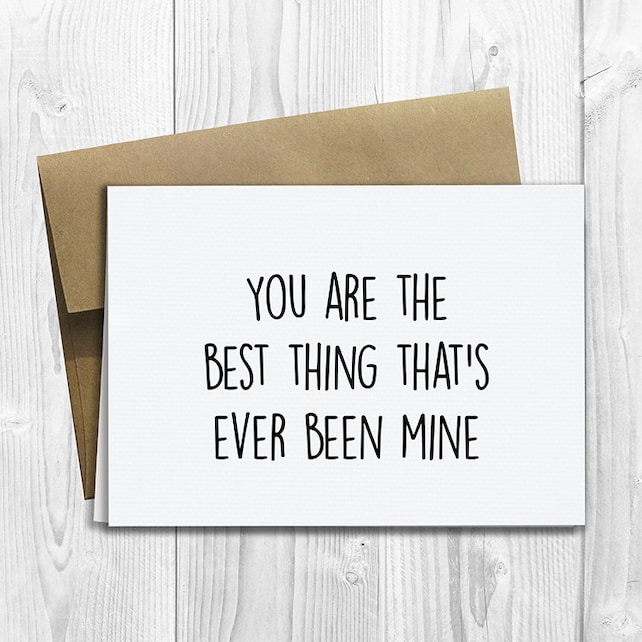 PRINTED You Are the Best Thing That's Ever Been Mine 5x7 Greeting Card - Cute Anniversary, Love, Birthday, Friendship Notecard