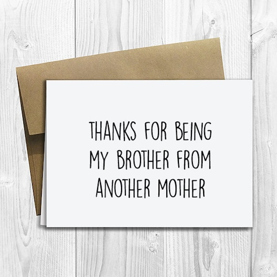 Printed Thanks For Being My Brother From Another Mother 5x7 Etsy