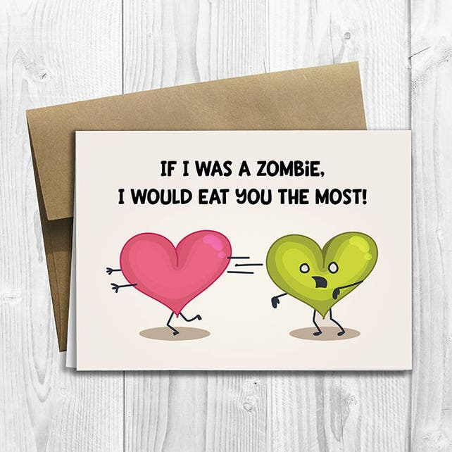 PRINTED If I was a zombie, I would eat you the most! -   5x7 Greeting Card - Funny Just Because Notecard