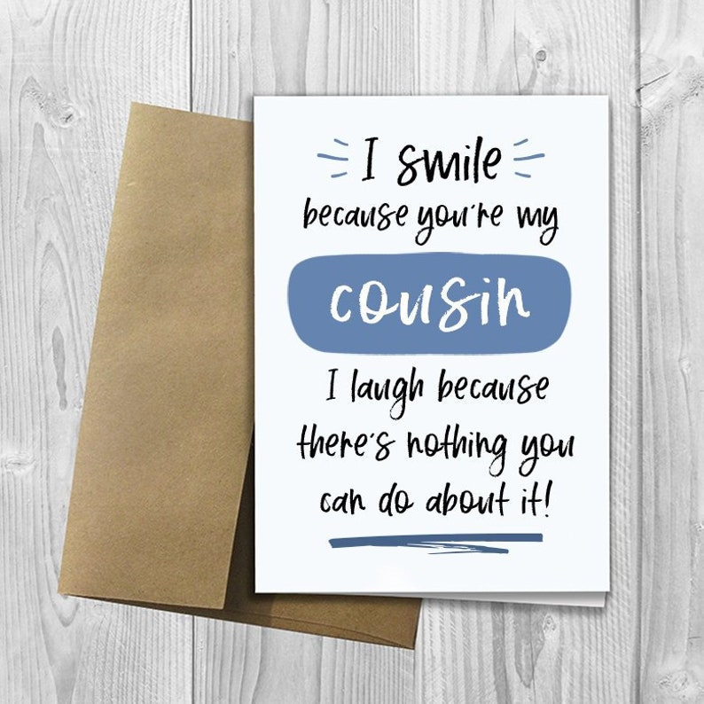 PRINTED I Smile Because Youre My Cousin 5x7 Greeting Card