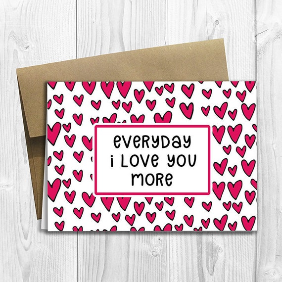 PRINTED Everyday I Love You More -  5x7 Greeting Card - Cute Anniversary, Love, Birthday, Friendship Notecard