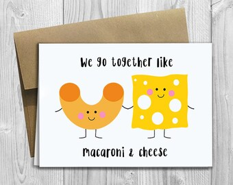 PRINTED We go together like Macaroni & Cheese 5x7 Greeting Card - Funny Anniversary, Love, Birthday, Friendship Notecard