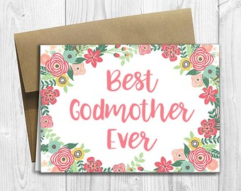 Best Godmother Ever - Mother's Day / Birthday / Any Occasion -  5x7 PRINTED Floral Watercolor Greeting Card - Flowers Notecard