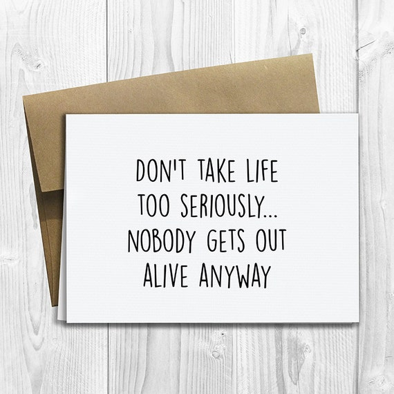 PRINTED Don't Take Life Too Seriously 5x7 Greeting Card - Cute Anniversary, Love, Birthday, Friendship Notecard