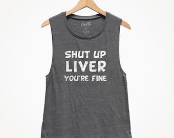 29d1238548e1ee Shut Up Liver You re Fine