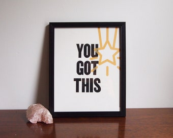 """You Got This - 8""""x10"""" - Limited Edition Screenprint"""