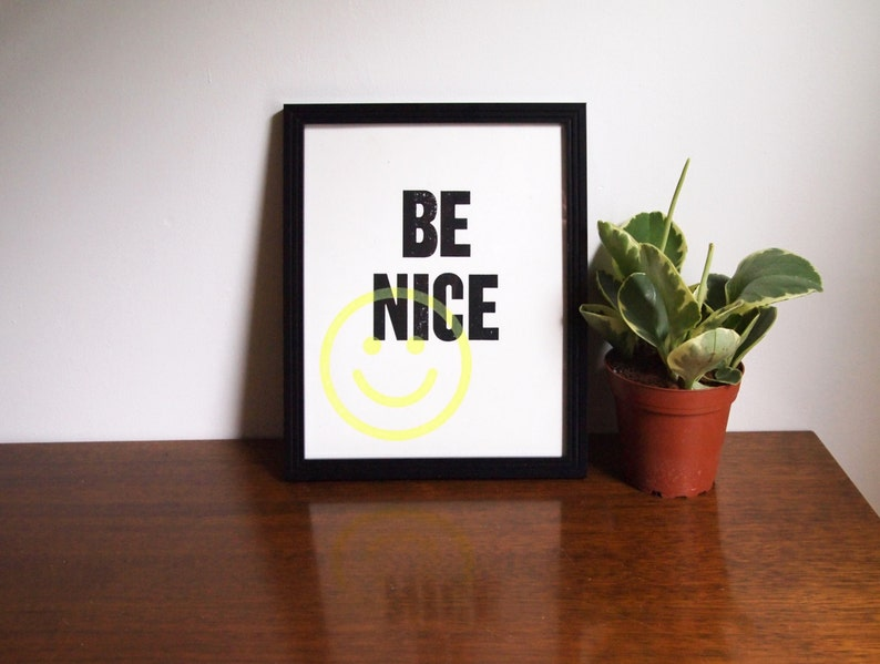 Be Nice  8x10  Limited Edition Screenprint image 0