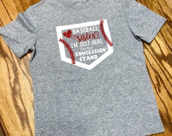 99a076a17 Baseball sister I'm just here for the concession stand shirt - funny  baseball sister shirt
