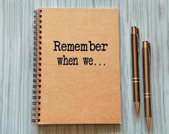 Writing Journal, Friendship Notebook - Remember when we... -5 x 7 Journal, Notebook, Sketchbook, Scrapbook, Friends Notebook