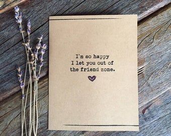 Boyfriend Birthday Card Gift I Love You So Happy Let Out Of Friend Zone Valentines Day CardAnniversary
