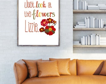 Just look at the Flowers Lizzie, The Walking Dead, Walking Dead Print, WD Wall Art, TWD Artwork, Carol, The Grove, TWD Quotes, tv artwork