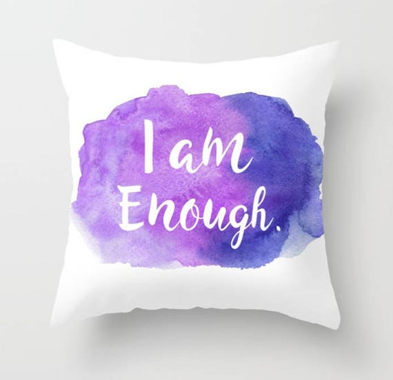 I Am Enough Throw Pillow Purple Pillow Self Love Etsy