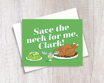 Save the Neck for me Clark! | National Lampoon's Christmas Vacation | Christmas Card | Funny Card